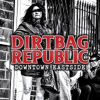 Dirtbag Republic DowtownEastside Cover